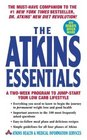 The Atkins Essentials: A Two Week Program to Jump-Start Your Low Carb Lifestyle
