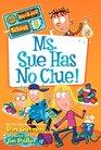 Ms Sue Has No Clue