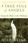 A Tree Full of Angels : Seeing the Holy in the Ordinary