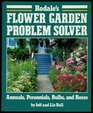 Rodale's Flower Garden Problem Solver Annuals Perennials Bulbs and Roses