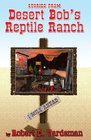 Stories From Desert Bob's Reptile Ranch