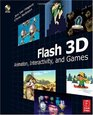 Flash 3D Animation Interactivity and Games