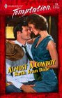 Almost a Cowboy (Gone to Texas!, Bk 2) (Harlequin Temptation, No 778)