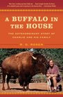 A Buffalo in the House The Extraordinary Story of Charlie and His Family