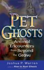 Pet Ghosts Animal Encounters from Beyond the Grave