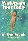 Watersafe Your Baby in One Week