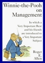 Winnie-the-Pooh on Management In Which a Very Important Bear and His Friends Are Introduced to a Very Important Subject