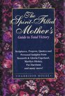 Spirit Filled Mothers Guide to Total Victory