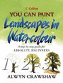 You Can Paint Landscapes in Watercolour A Step-by-step Guide for Absolute Beginners