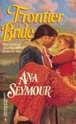 Frontier Bride (Harlequin Historical, No 318)