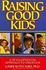 Raising Good Kids A Developmental Approach to Discipline
