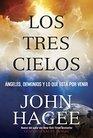 Los Tres Cielos Angeles Demonios y Lo Que Esta por Venir