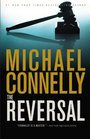 The Reversal (Mickey Haller, Bk 3)