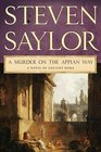 A Murder on the Appian Way: A Novel of Ancient Rome (Novels of Ancient Rome)