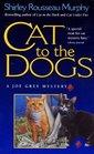 Cat to the Dogs (Joe Grey, Bk 5)