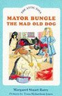 Mayor Bungle the Mad Old Dog