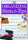 Organizing Hints  Tips: More Than 1,000 Ingenious Ideas to Help You Organize Your Work, Home, and Family Life (Hints  Tips)