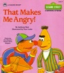 That Makes Me Angry! (Sesame Street Growing-Up Book)