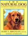 The Natural Dog  A Complete Guide for Caring Dog Lovers