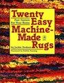 Twenty Easy Machine-Made Rugs