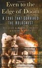 Even to the Edge of Doom A Love That Survived the Holocaust William and Rosalie Schiff and Craig Hanley