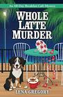 Whole Latte Murder (All-Day Breakfast Cafe Mystery)