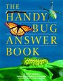 The Handy Bug Answer Book (Handy Answer Books)