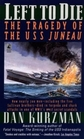 Left to Die: The Tragedy of the U.S.S. Juneau