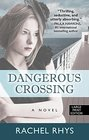 Dangerous Crossing (Thorndike Press Large Print Core)