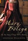 Mary Boleyn The True Story of Henry VIII's Mistress