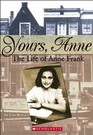 Yours, Anne: The Life of Anne Frank