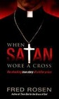 When Satan Wore A Cross The Shocking True Story of a Killer Priest