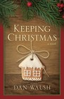 Keeping Christmas A Novel