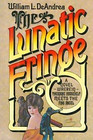 The Lunatic Fringe A Novel Wherein Theodore Roosevelt Meets the Pink Angel
