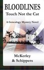 Bloodlines - Touch Not the Cat, a genealogy mystery novel