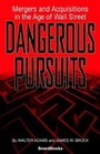 Dangerous Pursuits Mergers and Acquisitions in the Age of Wall Street