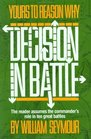 Yours to Reason Why Decision in Battle