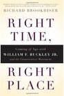 Right Time Right Place Coming of Age with William F Buckley Jr and the Conservative Movement