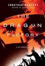 The Dragon Factory (Joe Ledger, Bk 2)