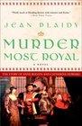 Murder Most Royal (Tudor Saga, Bk 5)