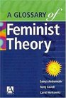 A Glossary of Feminist Theory