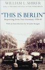 This Is Berlin Reporting from Nazi Germany 1938-40