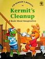 Jim Henson's Muppets in Kermit's Cleanup: A Book About Imagination (Values to grow on)