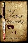 The Lion's Courtship (Anna Kronberg Thrillers)