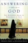 Answering Only to God Faith and Freedom in Twenty-First-Century Iran