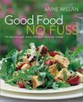 Good Food No Fuss  150 Recipes and Ideas for Easy to Cook Dishes