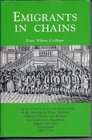 Emigrants in Chains A Social History of Forced Emigration to the Americas of Felons, Destitute Children, Political and Religious Non-Conformists, Vagabonds, Beggars and Other Undesirables, 1607-1776