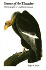 Source of the Thunder: The Biography of a California Condor