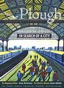 Plough Quarterly No 23 - In Search of a City