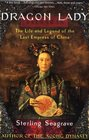 Dragon Lady  The Life and Legend of the Last Empress of China